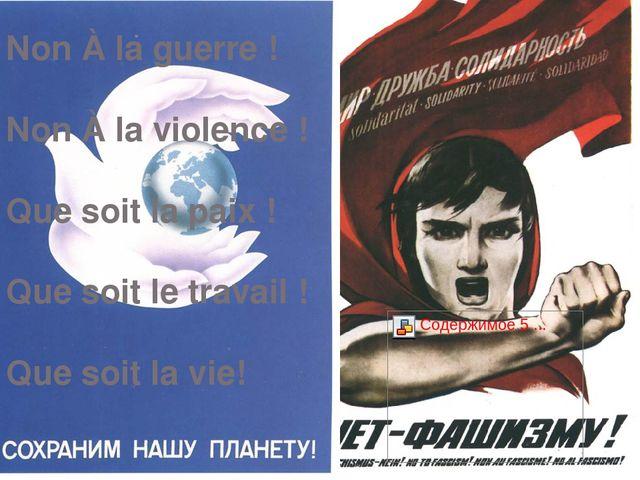 Non À la guerre ! Non À la violence ! Que soit la paix ! Que soit le travail...