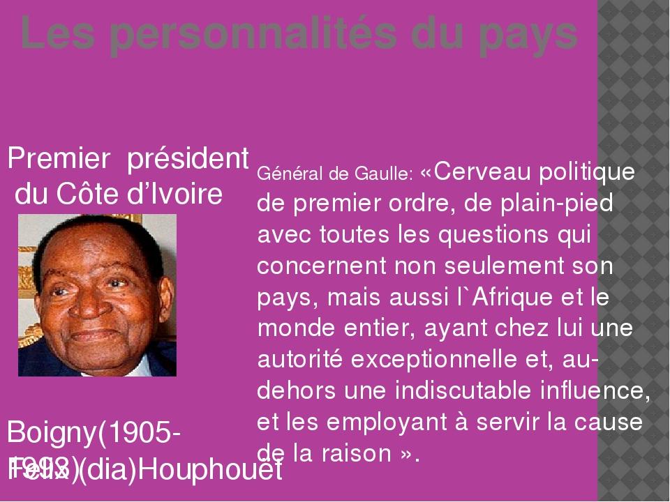 Les personnalités du pays Premier président du Côte d'Ivoire Felix (dia)Houp...