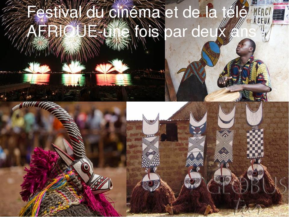 Festival du cinéma et de la télé AFRIQUE-une fois par deux ans