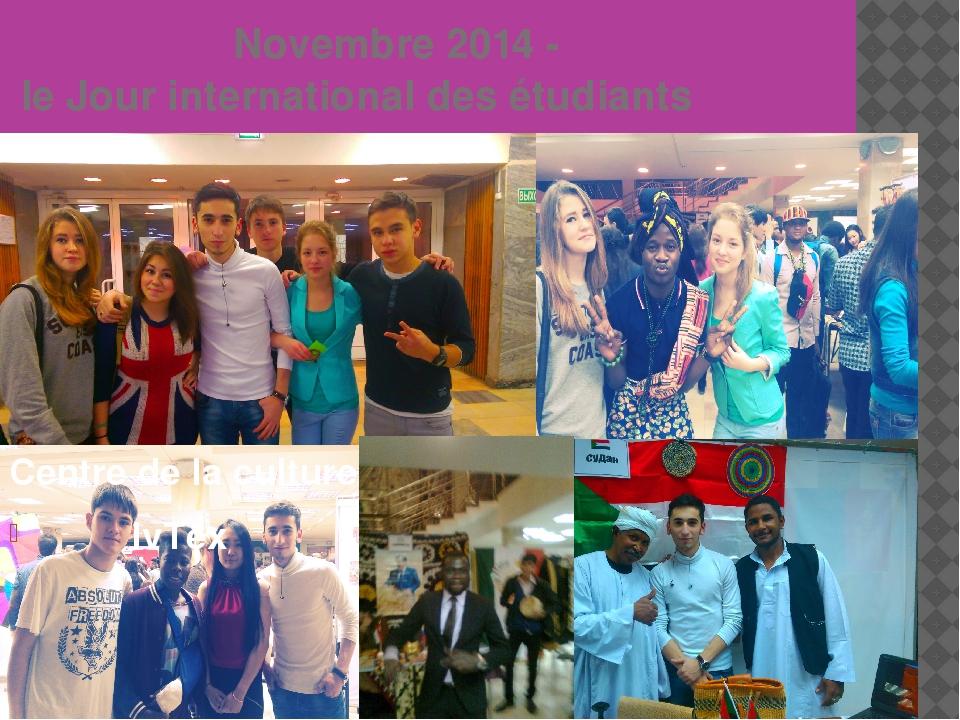 Novembre 2014 - le Jour international des étudiants Centre de la culture IvTex