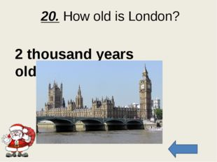 30. What parts does the UK consist of?? 4 parts: England, Scotland, Wales and