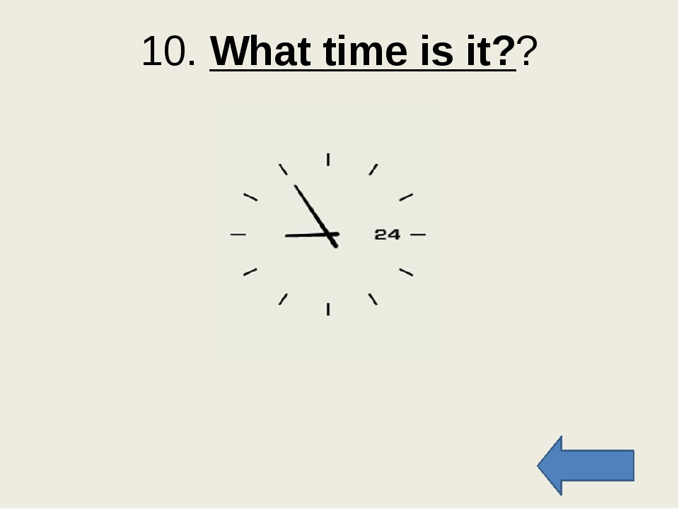 30. What time is it??