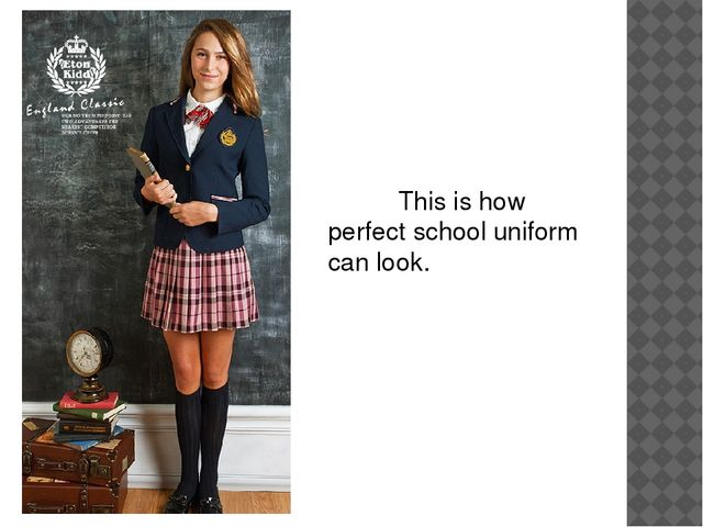 This is how perfect school uniform can look.