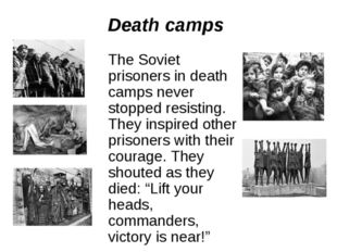 The Soviet prisoners in death camps never stopped resisting. They inspired o
