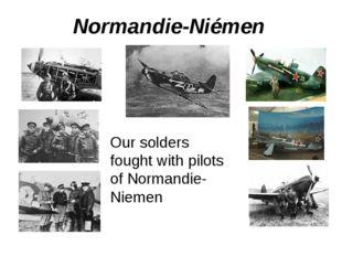 Normandie-Niémen Our solders fought with pilots of Normandie-Niemen