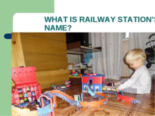 WHAT IS RAILWAY STATION'S NAME?
