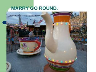 MARRY GO ROUND.