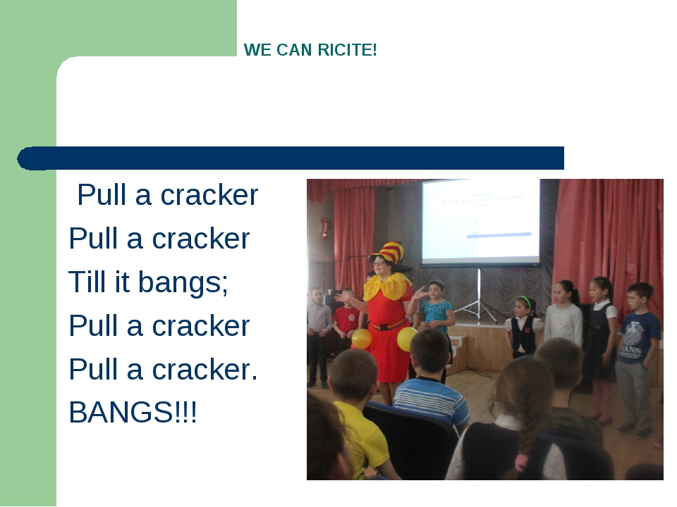 Pull a cracker Pull a cracker Till it bangs; Pull a cracker Pull a cracker....