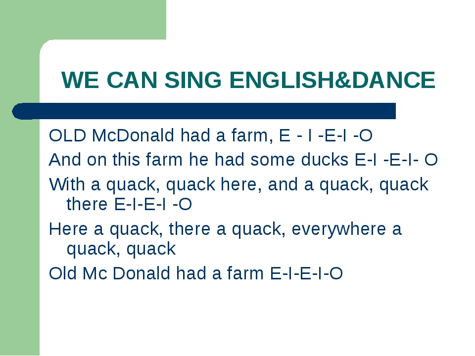 WE CAN SING ENGLISH&DANCE OLD McDonald had a farm, E - I -E-I -O And on this...