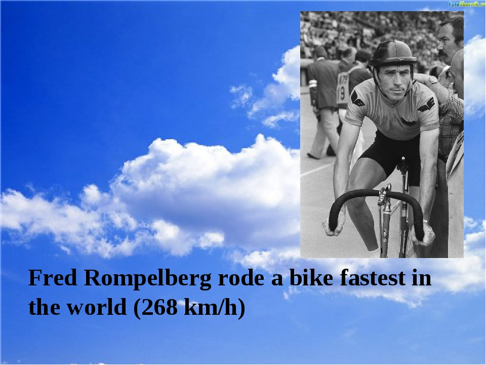 Fred Rompelberg rode a bike fastest in the world (268 km/h)