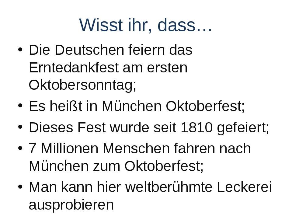 Wisst ihr, dass… Die Deutschen feiern das Erntedankfest am ersten Oktobersonn...
