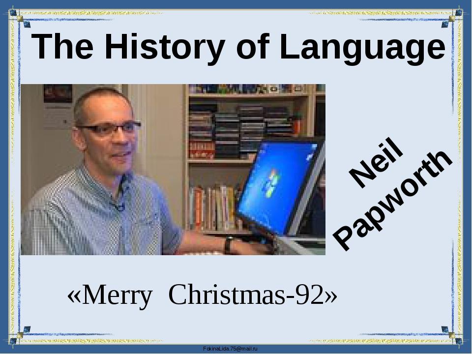 Neil Papworth The History of Language «Merry Christmas-92» FokinaLida.75@mai...