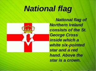 National flag National flag of Northern Ireland consists of the St. George C