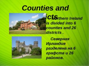 Counties and districts Northern Ireland is divided into 6 counties and 26 di