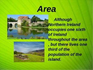 Area Although Northern Ireland occupies one sixth of Ireland throughout the a