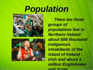 Population There are three groups of populations live in Northern Ireland: ab