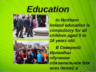 Education In Northern Ireland education is compulsory for all children aged 5