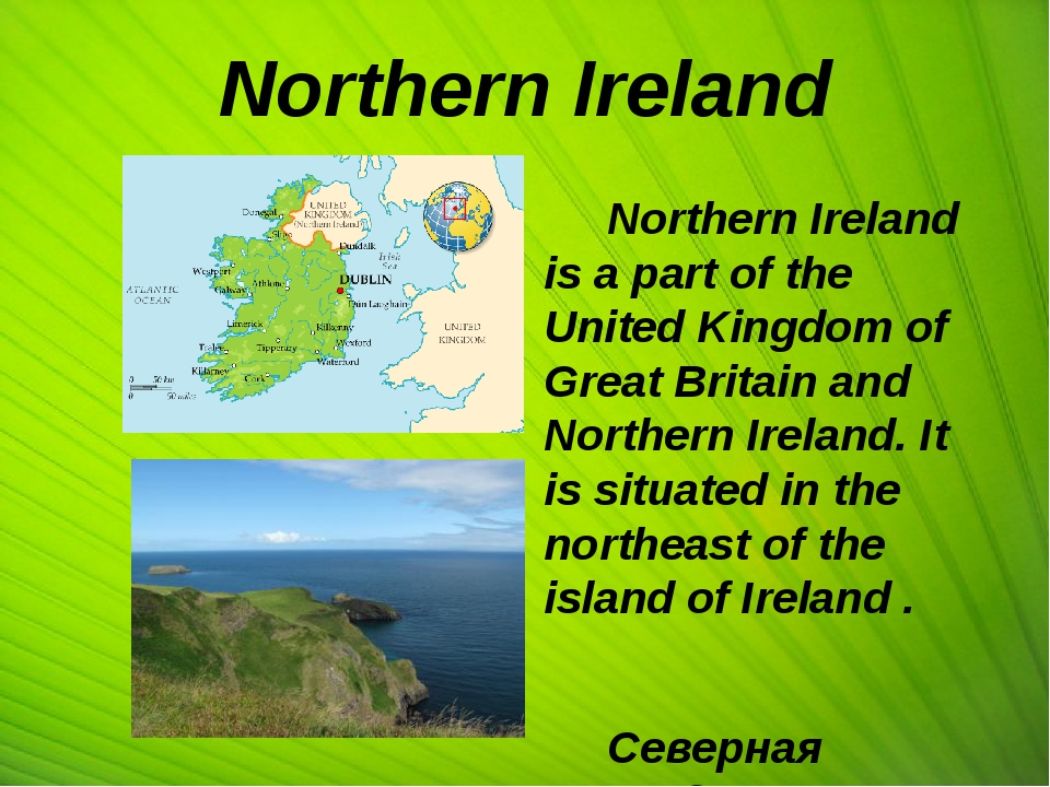 Northern Ireland Northern Ireland is a part of the United Kingdom of Great B...