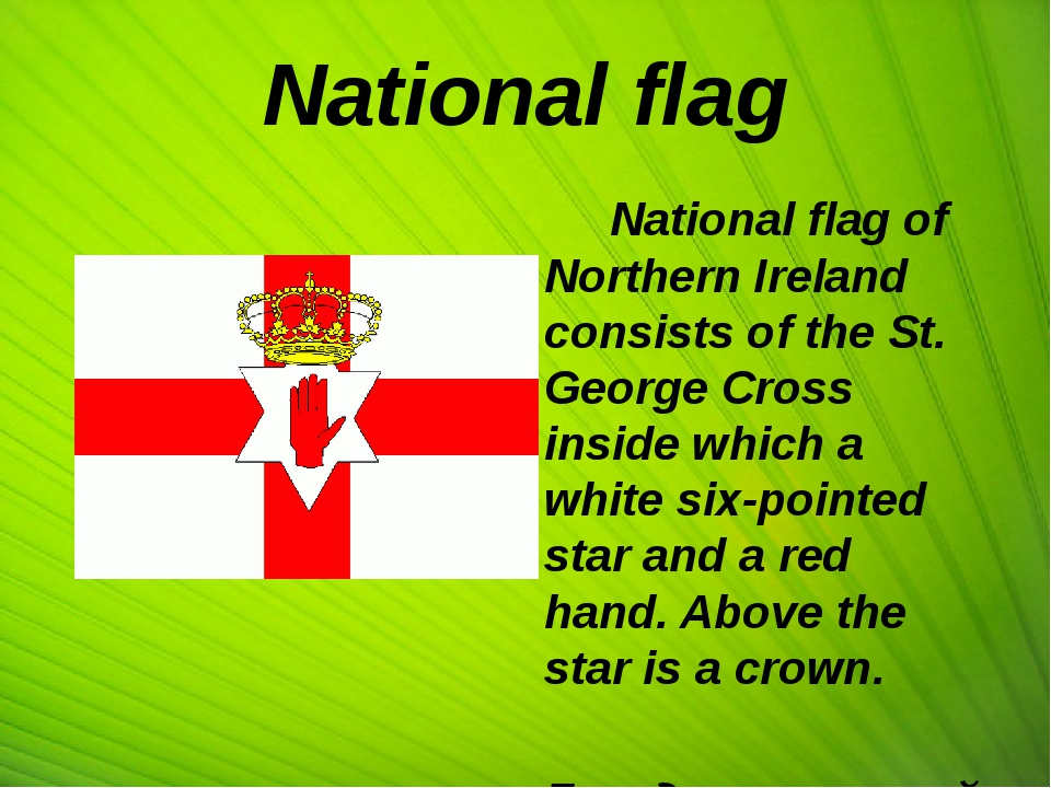 National flag National flag of Northern Ireland consists of the St. George C...