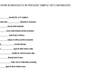 PUT THE VERB IN BRACKETS IN PRESENT SIMPLE OR CONTINUOUS 1. María ___________