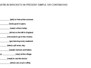 PUT THE VERB IN BRACKETS IN PRESENT SIMPLE OR CONTINUOUS 36. She ____________