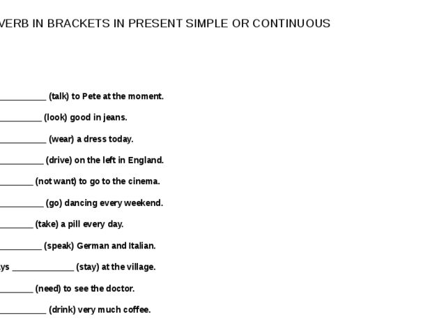 PUT THE VERB IN BRACKETS IN PRESENT SIMPLE OR CONTINUOUS 36. She ____________...