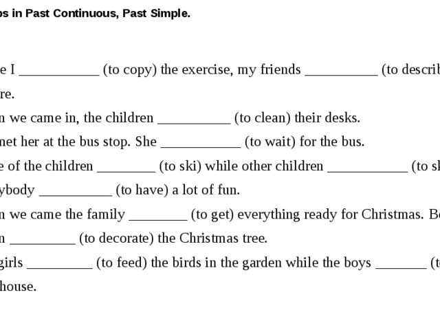 Put the verbs in Past Continuous, Past Simple. While I ___________ (to copy)...