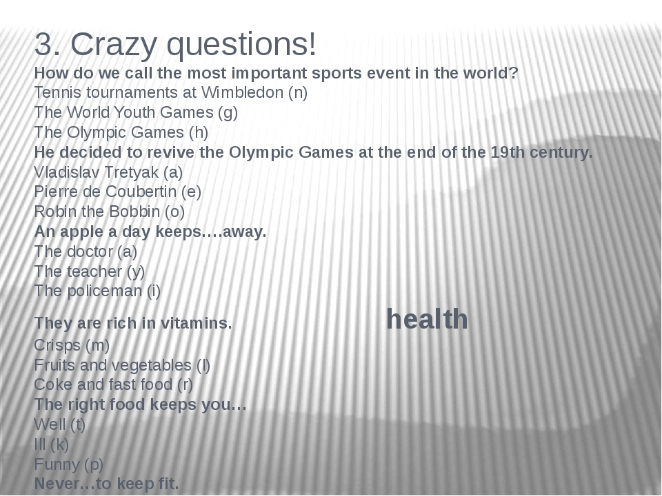 3. Crazy questions! How do we call the most important sports event in the wor...