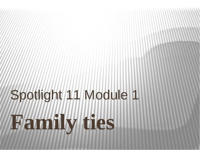 Family ties Spotlight 11 Module 1
