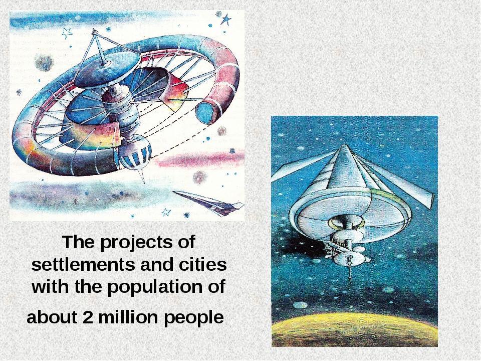 The projects of settlements and cities with the population of about 2 million...