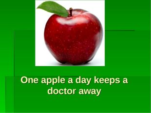 One apple a day keeps a doctor away