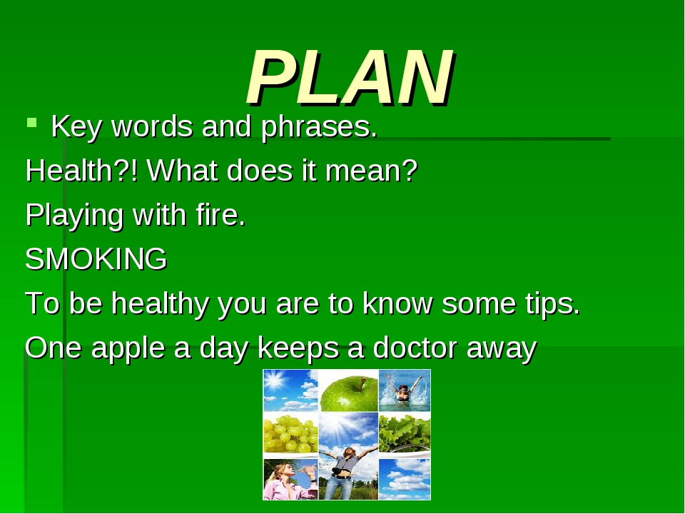PLAN Key words and phrases. Health?! What does it mean? Playing with fire. SM...