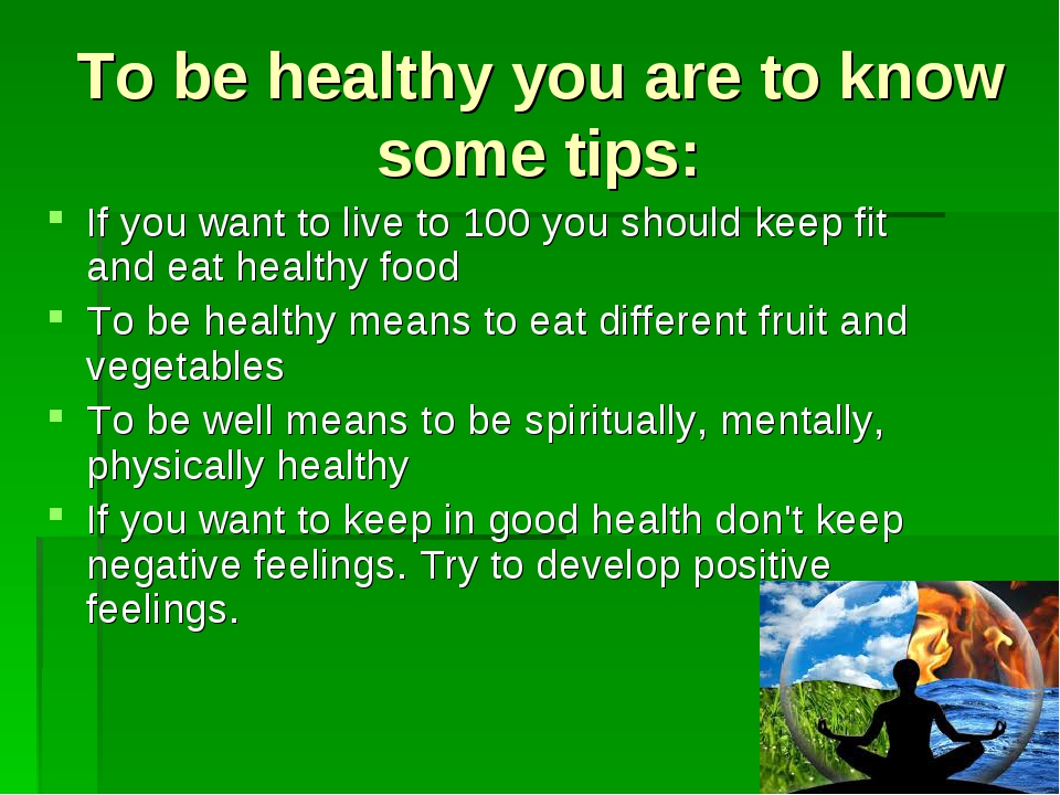 To be healthy you are to know some tips: If you want to live to 100 you shoul...