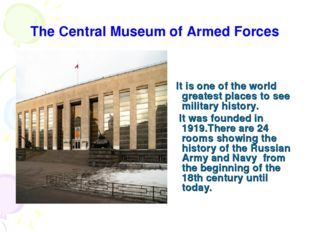 The Central Museum of Armed Forces It is one of the world greatest places to