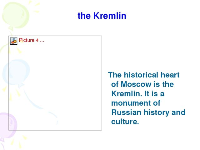 the Kremlin The historical heart of Moscow is the Kremlin. It is a monument o...
