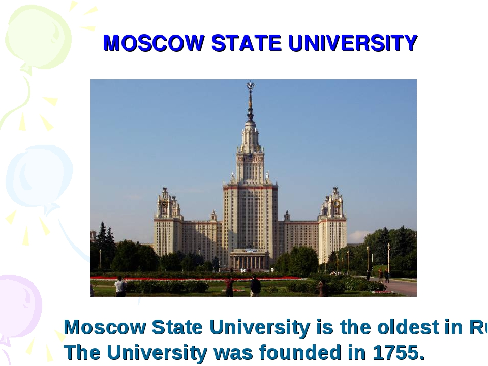 MOSCOW STATE UNIVERSITY Moscow State University is the oldest in Russia. The...