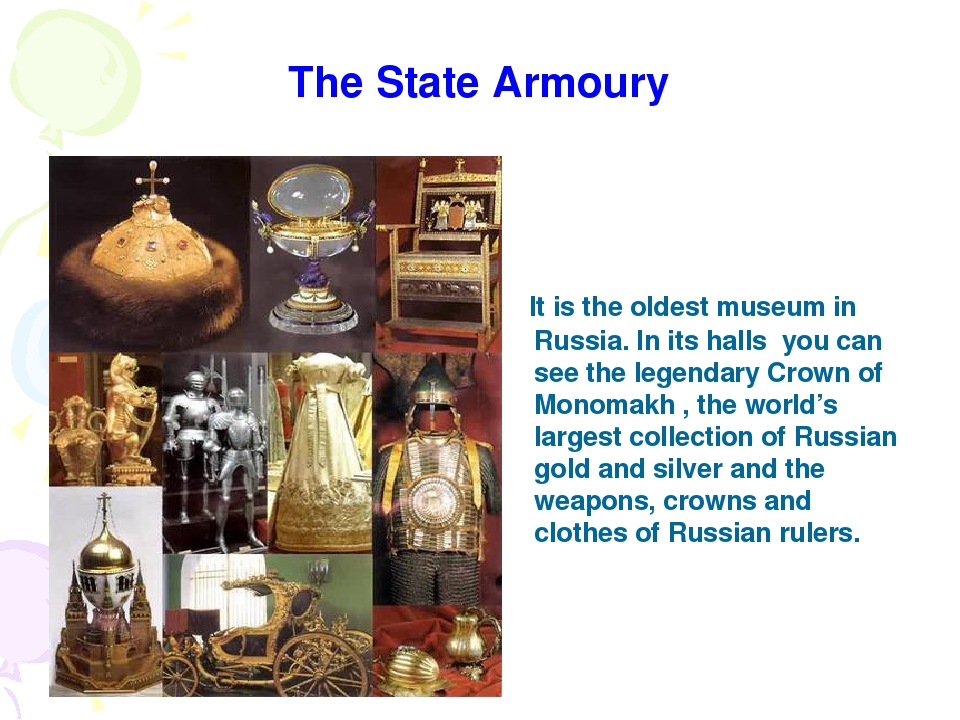 The State Armoury It is the oldest museum in Russia. In its halls you can see...