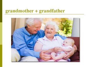 grandmother + grandfather