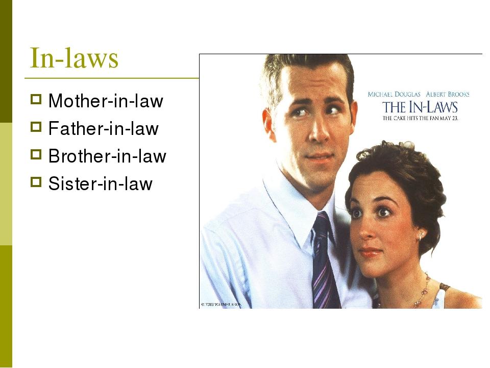 In-laws Mother-in-law Father-in-law Brother-in-law Sister-in-law