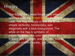 The flag of the United Kingdom is often referred to as theBritish flagor th