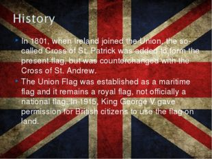 In 1801, when Ireland joined the Union, the so-called Cross of St. Patrick wa