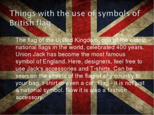 The flag of the United Kingdom, one of the oldest national flags in the world