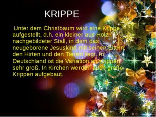 KRIPPE Unter dem Christbaum wird eine Krippe aufgestellt, d.h. ein kleiner au