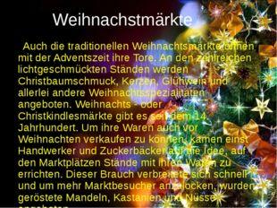 Weihnachstmärkte Auch die traditionellen Weihnachtsmärkte öffnen mit der Adve