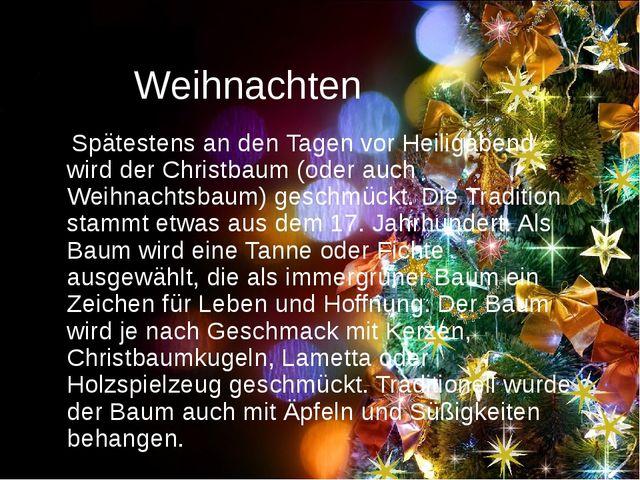 Weihnachten Spätestens an den Tagen vor Heiligabend wird der Christbaum (oder...