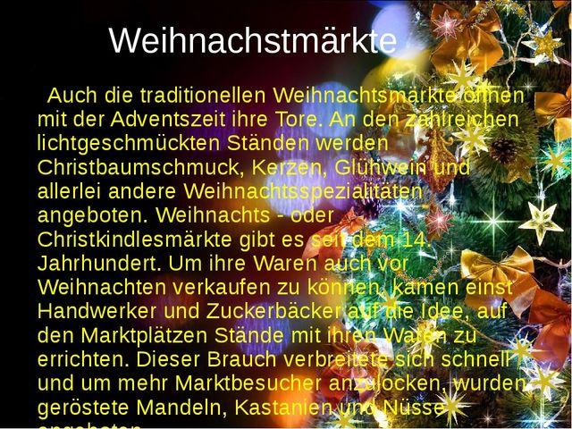 Weihnachstmärkte Auch die traditionellen Weihnachtsmärkte öffnen mit der Adve...