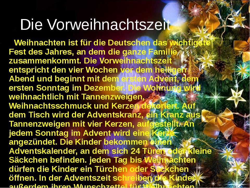 Die Vorweihnachtszeit Weihnachten ist für die Deutschen das wichtigste Fest d...