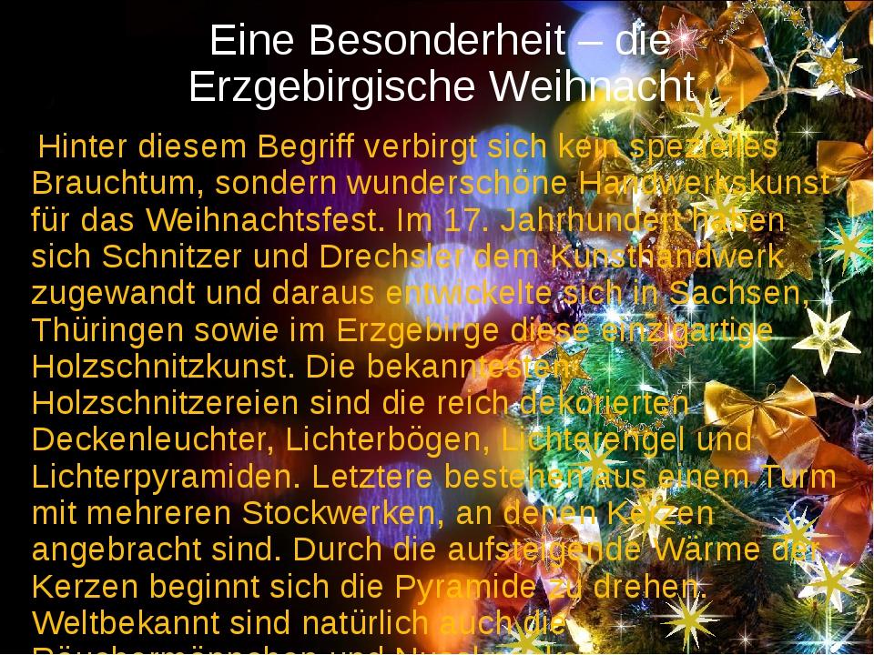 Eine Besonderheit – die Erzgebirgische Weihnacht Hinter diesem Begriff verbir...