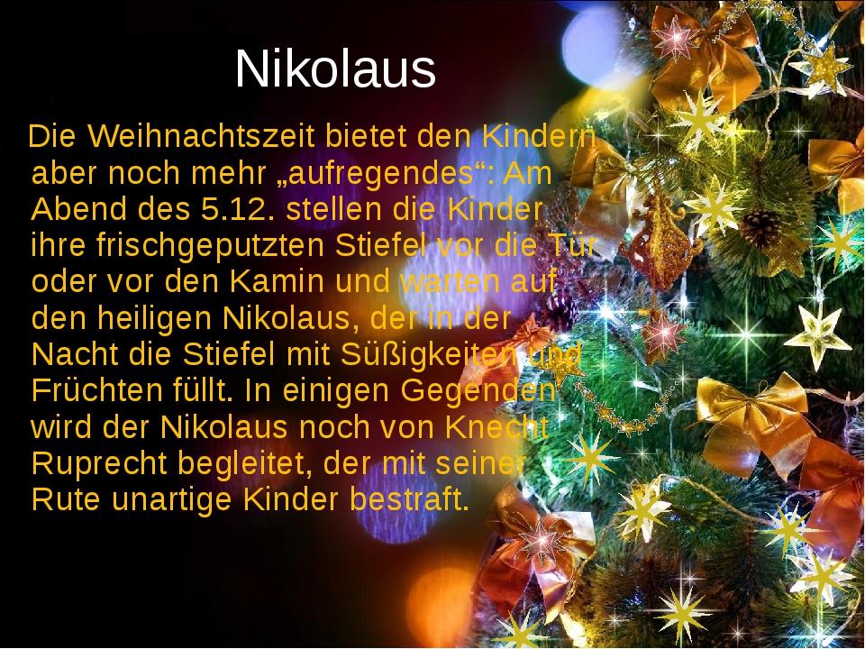 """Nikolaus Die Weihnachtszeit bietet den Kindern aber noch mehr """"aufregendes"""":..."""