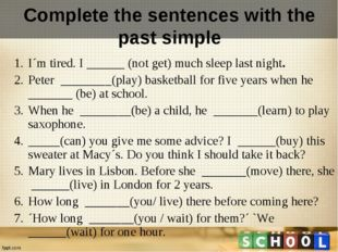 Complete the sentences with the past simple I´m tired. I ______ (not get) muc